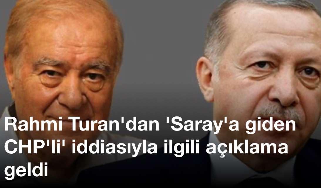 Rahmi Turan'dan 'Saray'a giden CHP'li' iddiasıyla ilgili açıklama geldi
