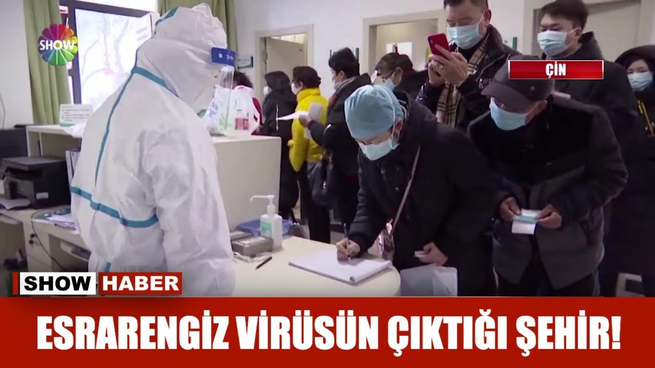 Esrarengiz virüsün çıktığı şehir!