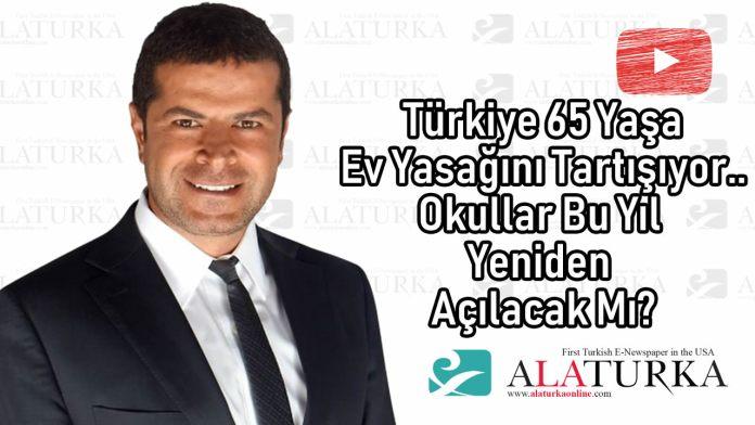 Cüneyt Özdemir : Türkiye 65 Yaşa Ev Yasağını Tartışıyor.. Okullar Bu Yıl Yeniden Açılacak Mı?