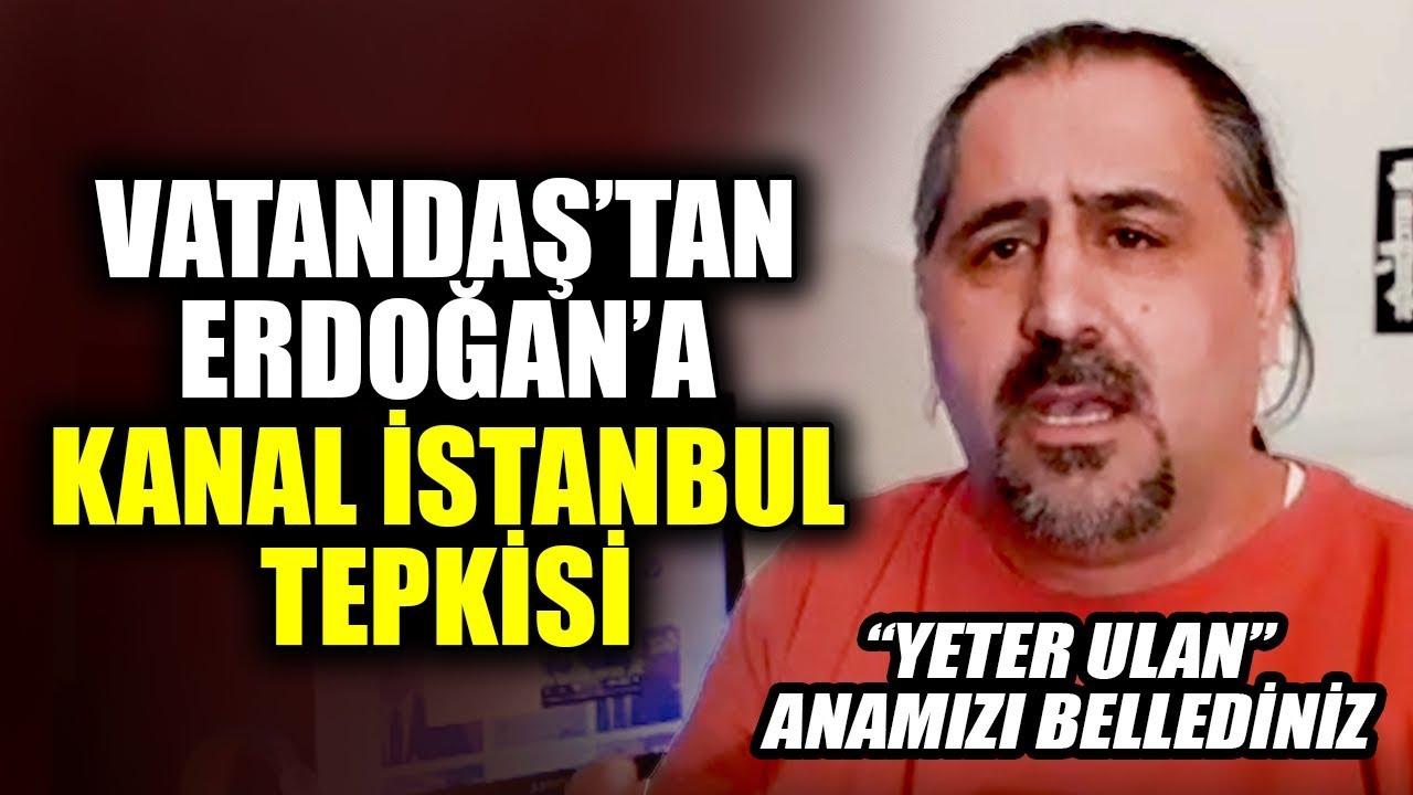 Vatandaş'tan Erdoğan ve AKP'ye Kanal İstanbul Tepkisi