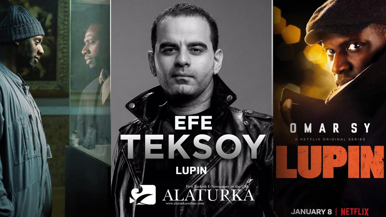 """Sinema Yazarı/Film Eleştirmeni Efe Teksoy, Netflix'ten modernize bir Arsene Lupin uyarlaması, """"Lupin""""i yazdı"""
