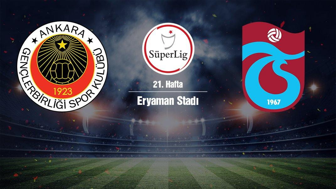 CANLI | Gençlerbirliği-Trabzonspor