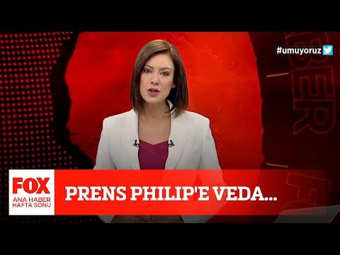 Prens Phılıp'e veda… 17 Nisan 2021 Gülbin Tosun ile FOX Ana Haber Hafta Sonu