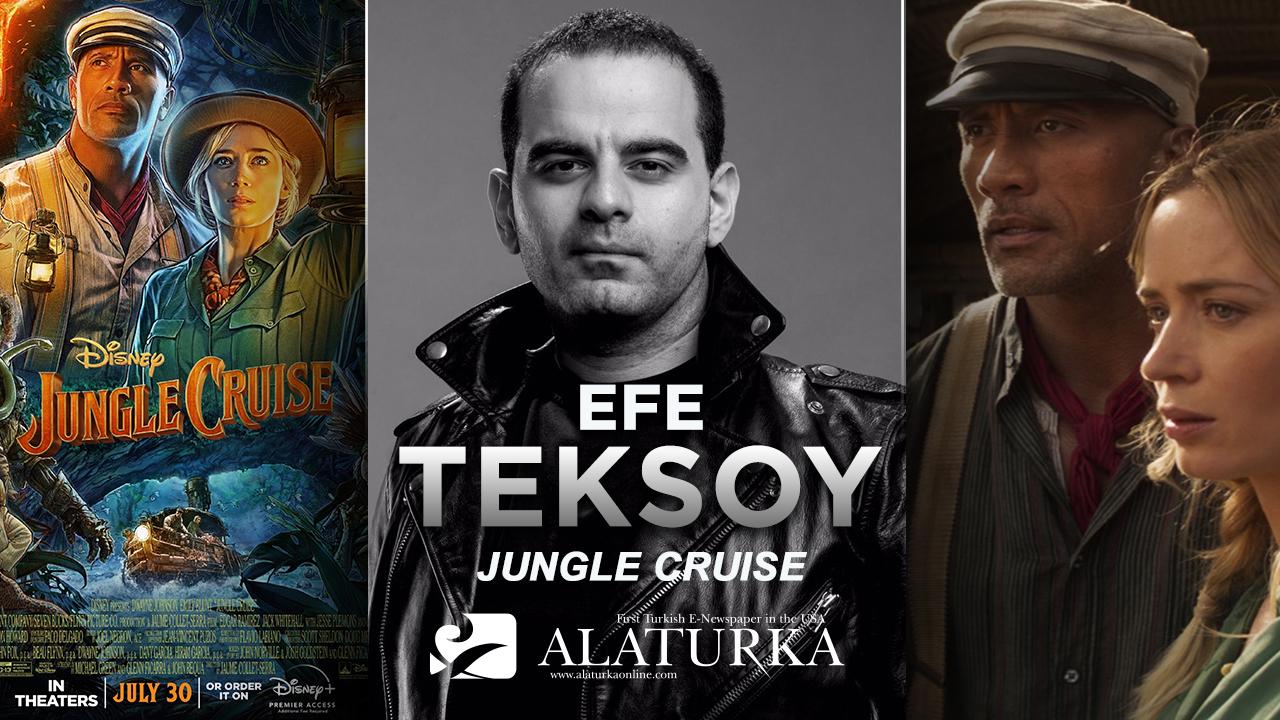 """Sinema Yazarı/Film Eleştirmeni Efe Teksoy yazdı, Amazon Ormanları'nın kalbine macera dolu bir yolculuk """"Jungle Cruise"""""""