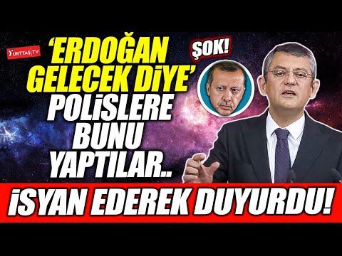 """""""Erdoğan gelecek diye polislere bunu yaptılar.."""" Özgür Özel isyan ederek duyurdu!"""