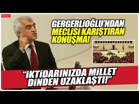 """Gergerlioğlu'ndan AKP'li vekilleri kızdıran konuşma! """"İktidarınızda millet dinden uzaklaştı!"""""""
