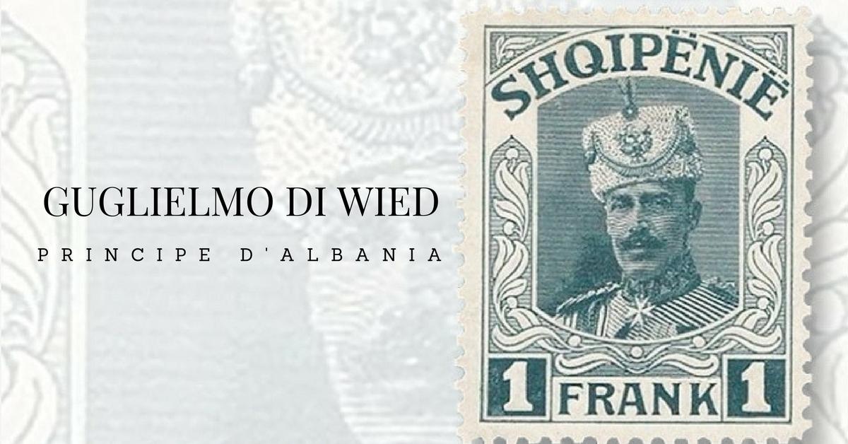 Principe Guglielmo di Wied, Principe d'Albania