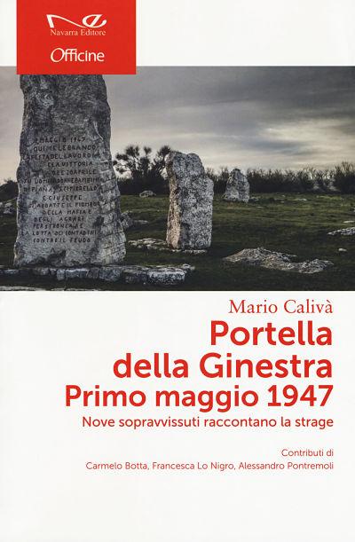Portella della Ginestra Primo maggio 1947. Nove sopravvissuti raccontano la strage di Mario Calivà