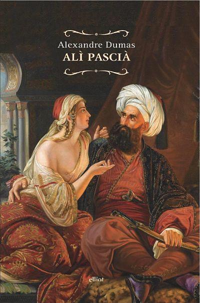 Alì Pascià di Alexandre Dumas, Elliot Edizioni