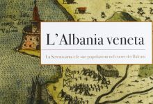 L'Albania veneta. La Serenissima e le sue popolazioni nel cuore dei Balcani