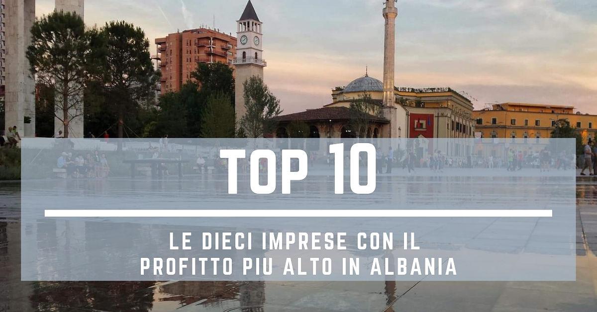 Le dieci imprese albanesi con profitto più alto