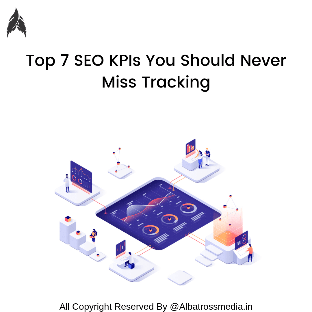 Top 7 SEO KPIs You Should Never Miss Tracking