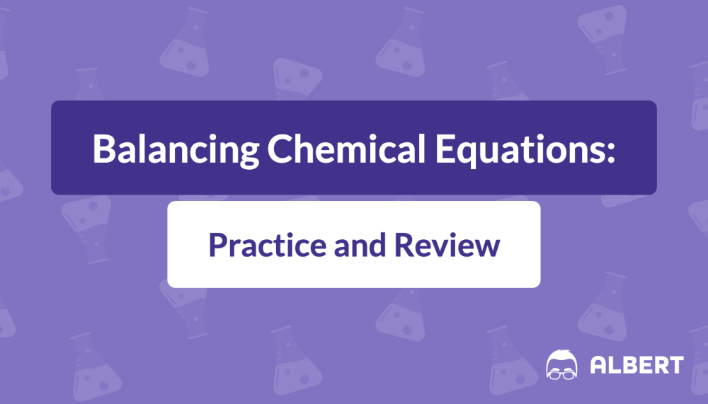 medium resolution of Balancing Chemical Equations: Practice and Review   Albert.io