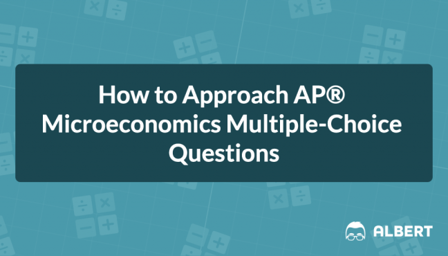 How to Approach AP® Microeconomics Multiple-Choice Questions