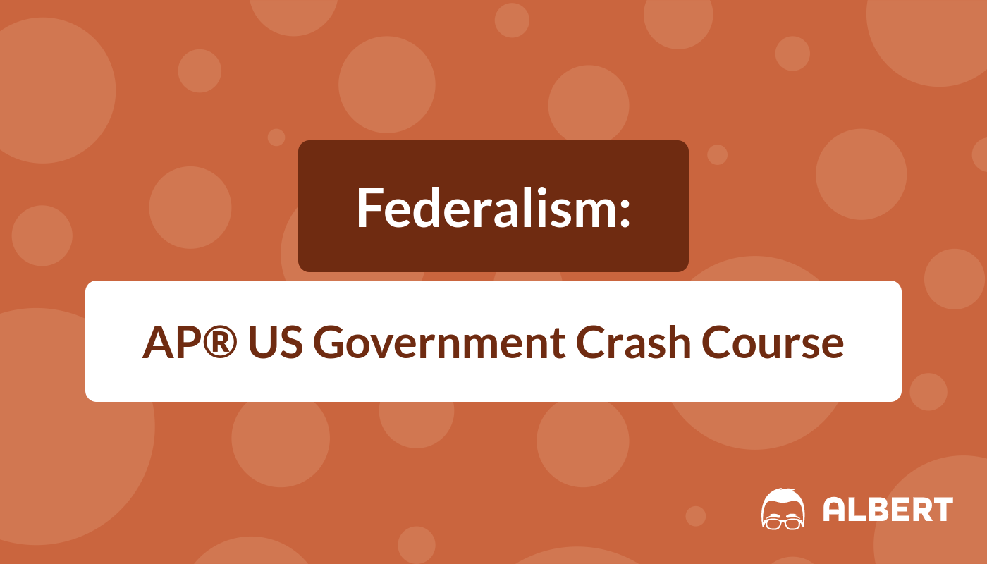 Federalism Ap Us Government Crash Course