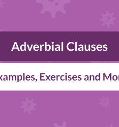 Adverbial Clauses: Definition [ 800 x 1400 Pixel ]