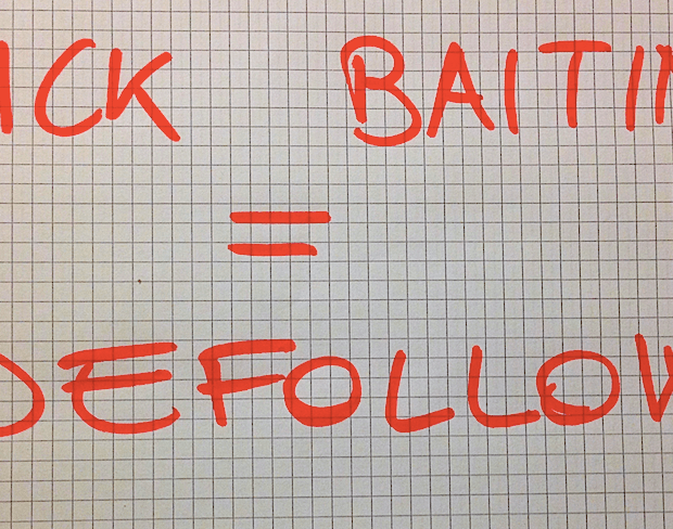 Click Baiting = Defollow