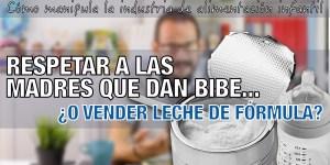 respetar a las madres que dan biberón bibe, vender leche de fórmula, industria alimentación infantil, manipulación