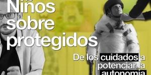 Sobreprotección y apego. Píldoras de psicología. Alberto Soler.
