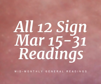 Full 12-sign Package - Extended Mid-Month September 15-31 General Readings  (includes all content for all 12 zodiac signs - Pisces, Aries, Taurus,