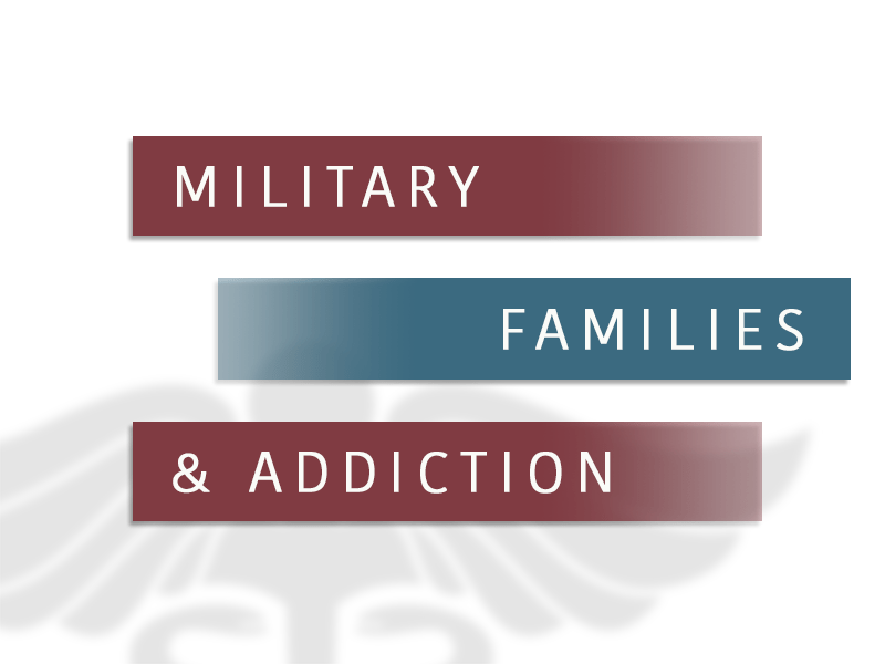 Military Families and Addiction