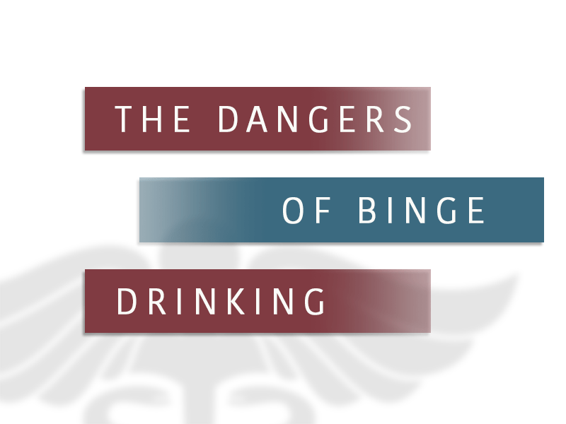 the dangers of binge drinking