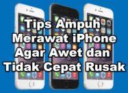 Tips Ampuh Merawat iPhone Agar Awet dan Tidak Cepat Rusak