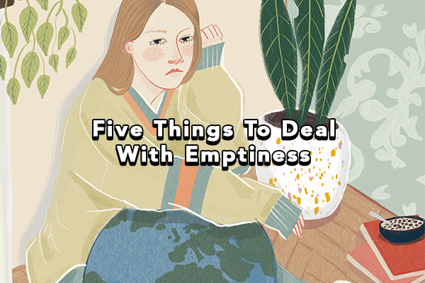 Five Things To Deal With Emptiness
