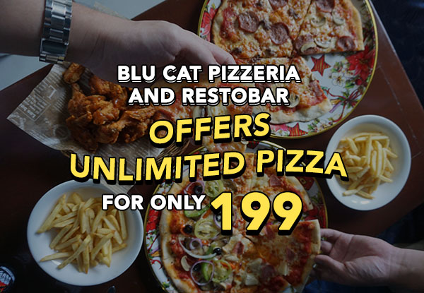 Blu Cat Pizzeria and Restobar Offers Unlimited Pizza For Only 199