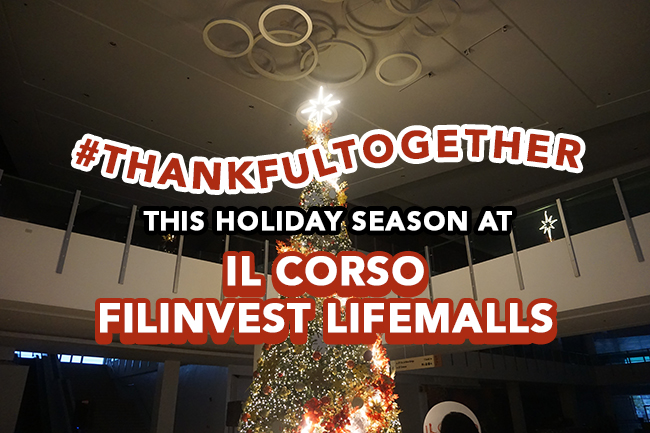 #ThankfulTogetherThis Holiday Season at IL Corso Filinvest Lifemalls