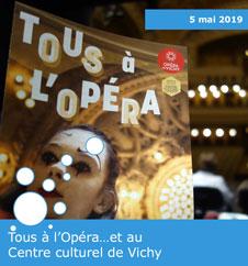 Tous à l'Opéra…et au Centre culturel de Vichy