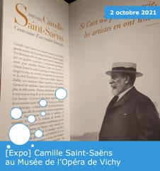 [Expo] Camille Saint-Saëns au Musée de l'Opéra de Vichy