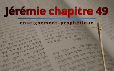 Enseignement prophétique – Jérémie chapitre 49