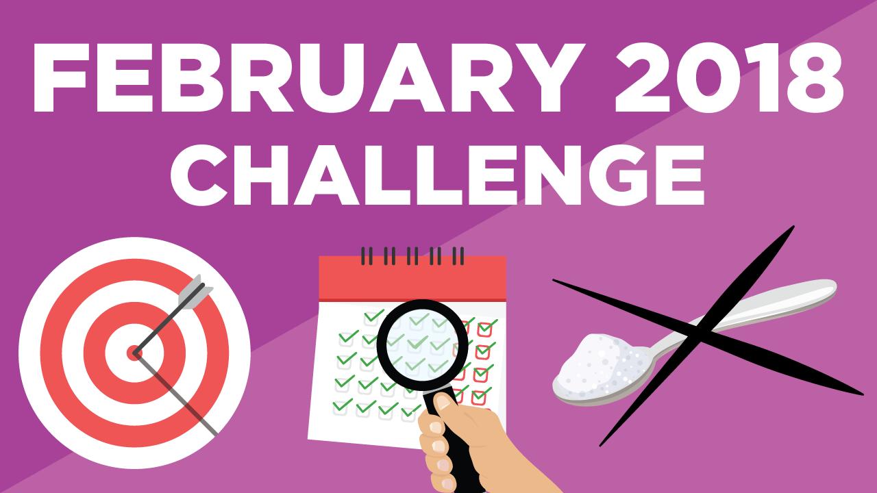 February Goal:  The No Sugar Challenge