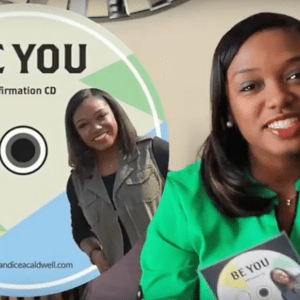 Candice A. Caldwell Introduces the Be You Affirmation CD