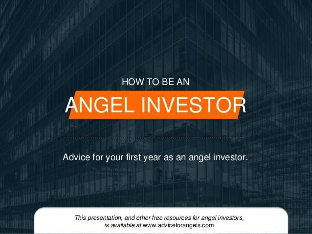 how-to-be-an-angel-investor-part-3-1-638 Invest Investor advice