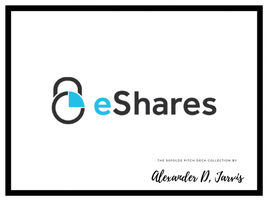 eShares Pitch Deck Seed Stage Startup to Raise Venture Capital