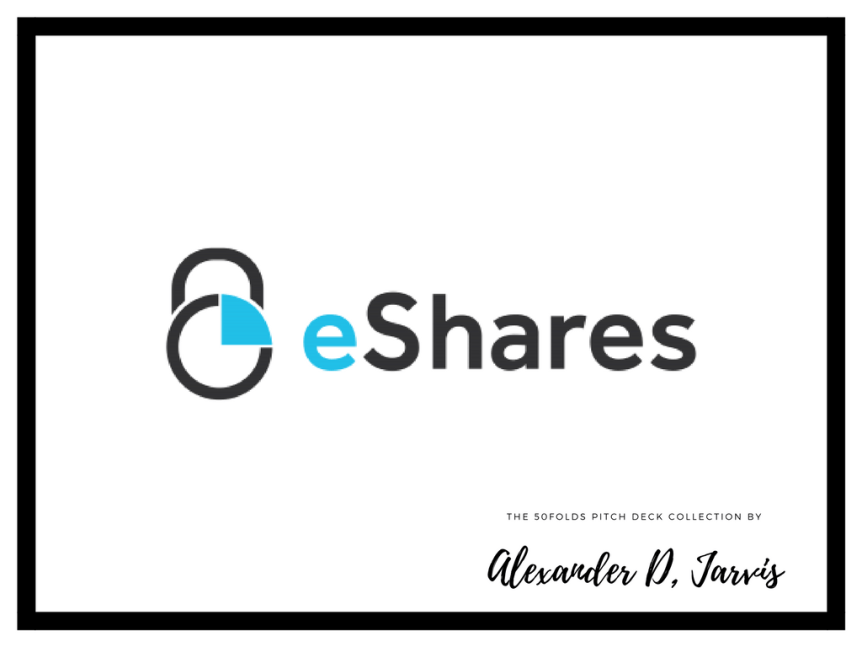 eshares-pitch-deck Raise SaaS Pitch deck example