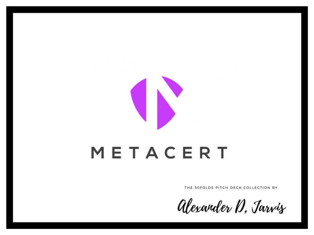 Metacert Pitch Deck Seed Stage Startup to Raise Venture