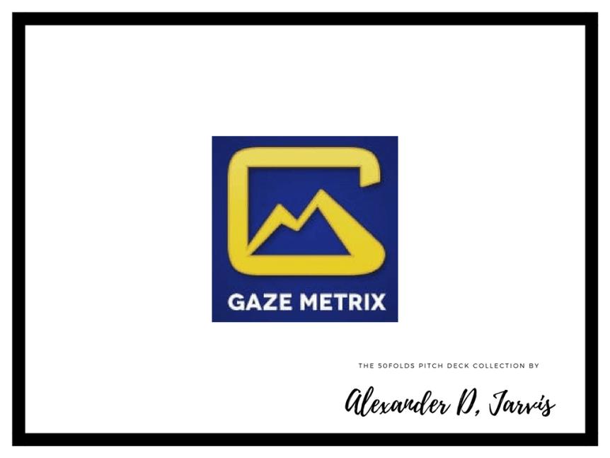 Gazemetrix-pitch-deck Raise Pitch deck example