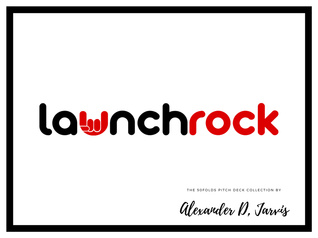 Launchrock Pitch Deck Seed Stage Startup