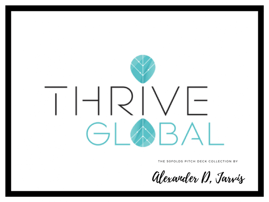 Thrive Global Series A Startup Pitch Deck to Raise Venture