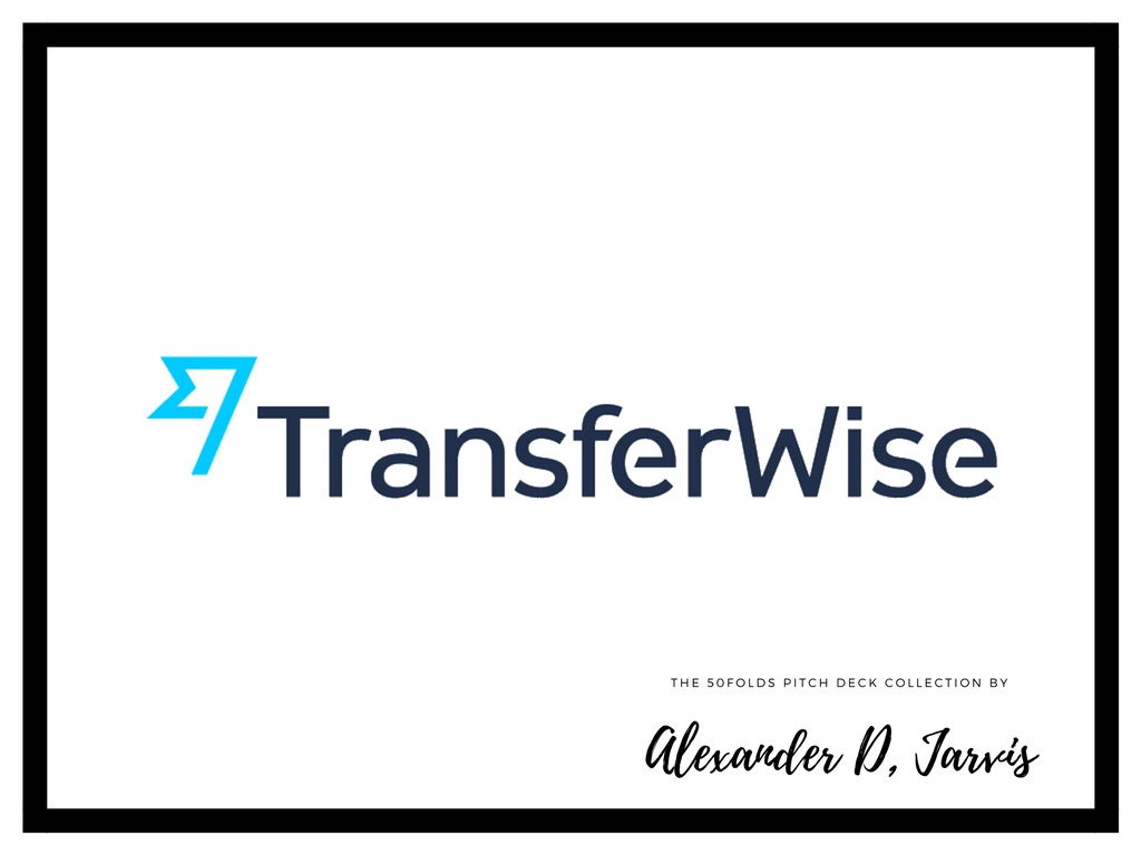 Transferwise pitch deck to raise seed round capital