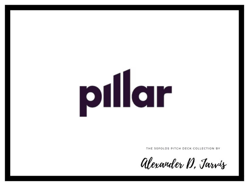 Pillar pitch deck template to raise $5.5m seed round