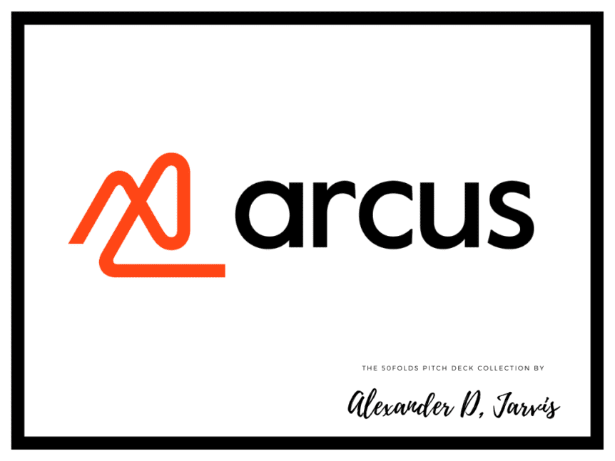 Arcus Pitch Deck to Raise a $3m Series b