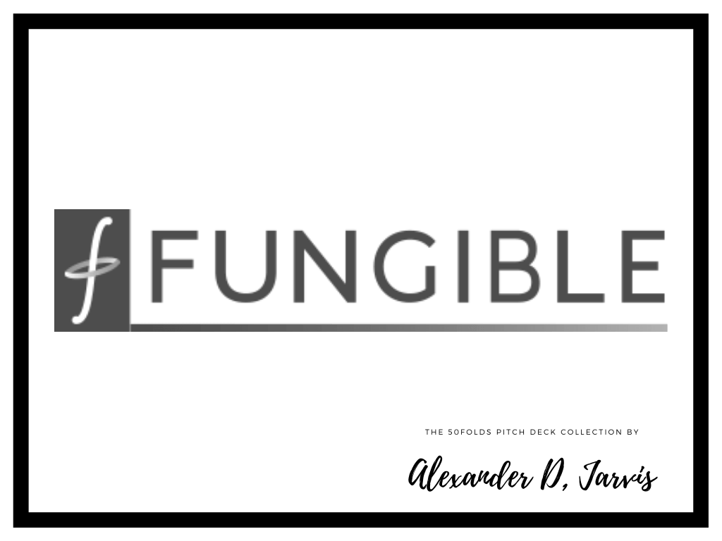 Fungible Pitch Deck to Raise a $200m Series C