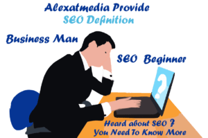 SEO Definition From Alexatmedia SEO Company