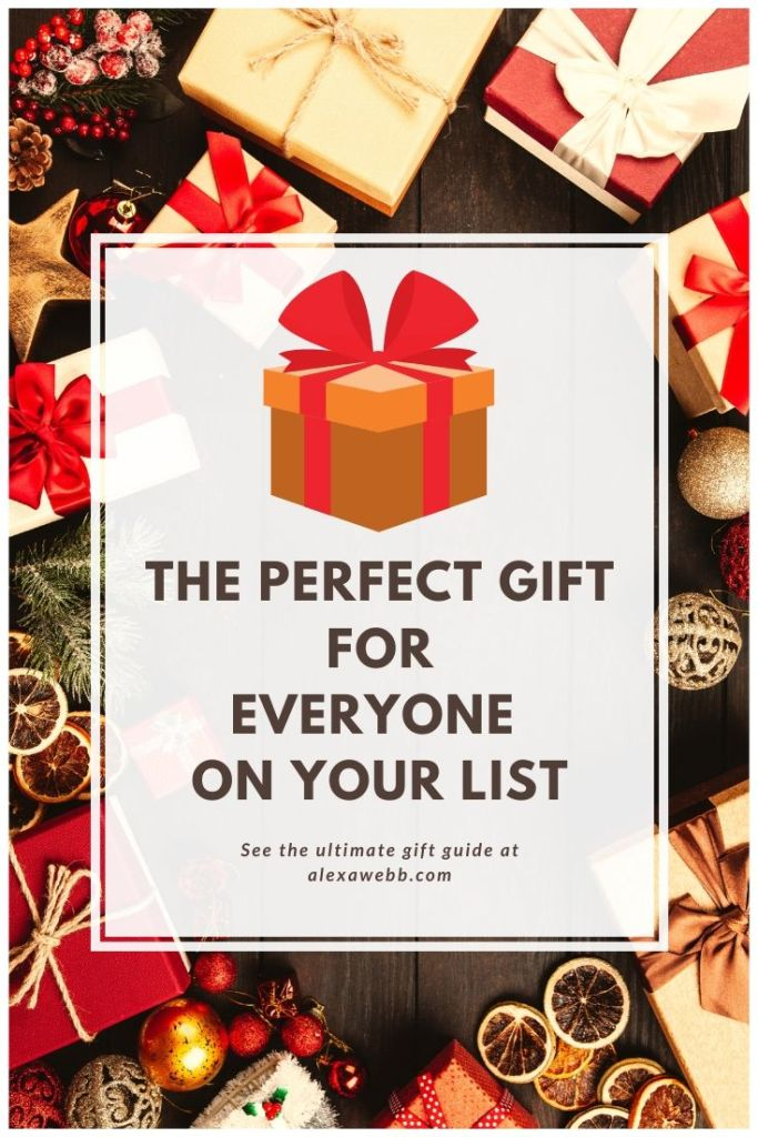The Ultimate Gift Guide for Everyone on Your List - Alexa Webb