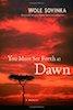 Wole Soyinka: You Must Set Forth at Dawn: A Memoir