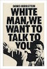Denis Herbstein: White Man We Want To Talk To You